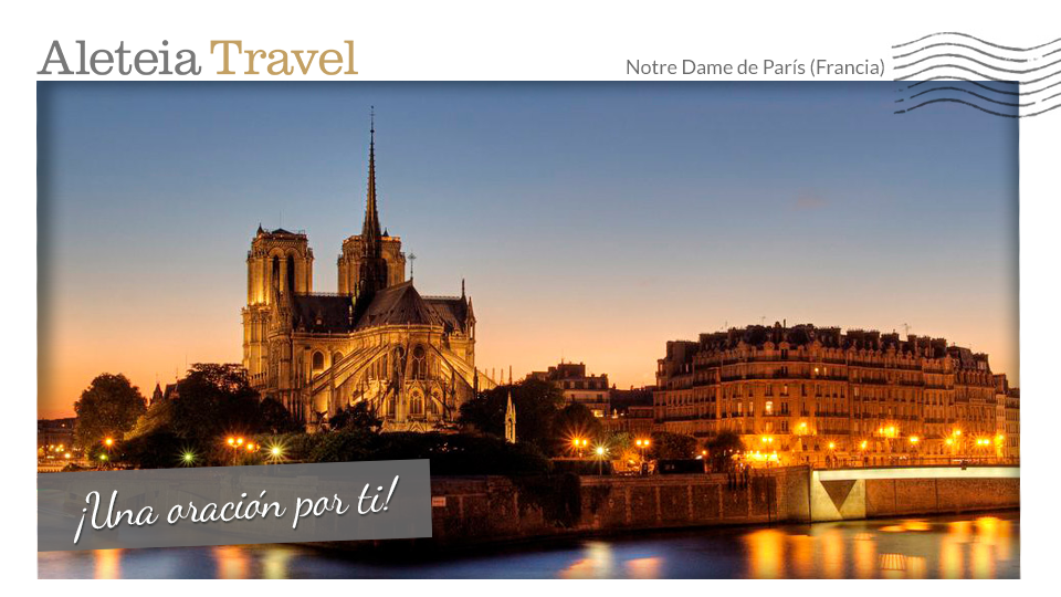 aleteia-travel-postacard-notredame-paris-es-prayer