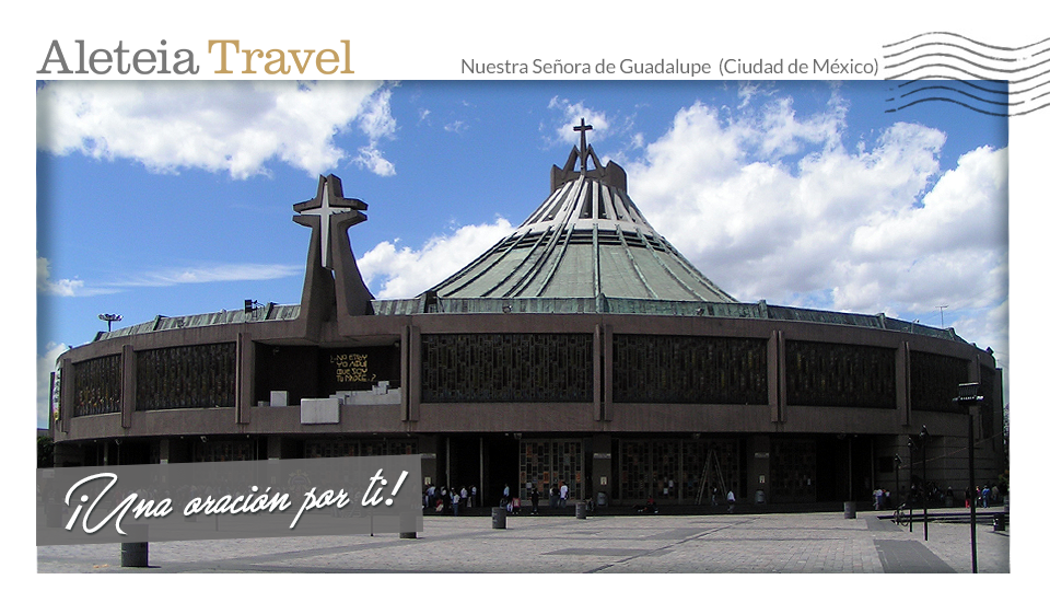aleteia-travel-postacard-guadalupe-es