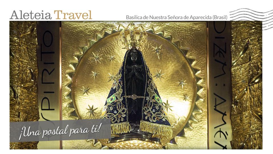 aleteia-travel-postacard-our-lady-aparecida-es-thought