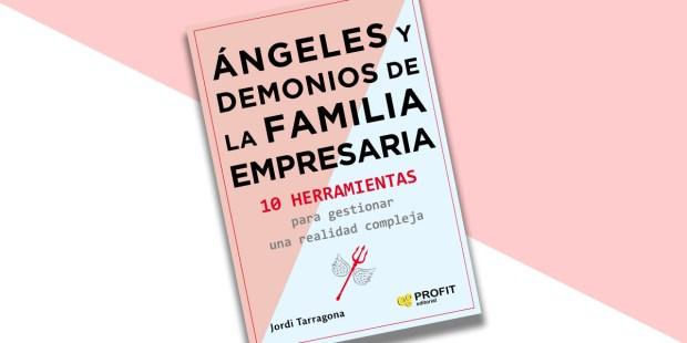 ANGELES Y DEMONIOS DE LA FAMILIA EMPRESARIA
